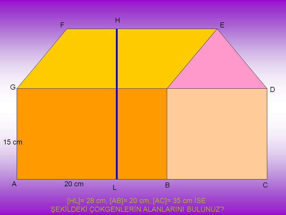 [HL]= 28 cm, [AB]= 20 cm, [AC]= 35 cm İSE